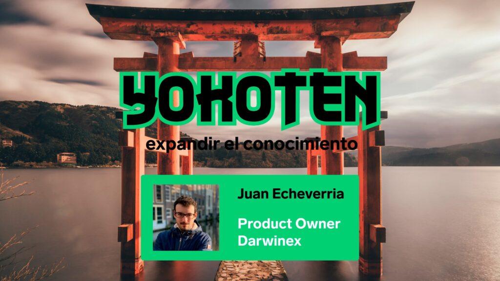 Yokoten con Juan Echeverria, Product Owner de Darwinex