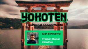 Yokoten Ep. 1 con Juan Echeverria, Product Owner de Darwinex