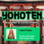 Ep. 8 con Irene Prieto, Product Manager de IKEA Digital Hub